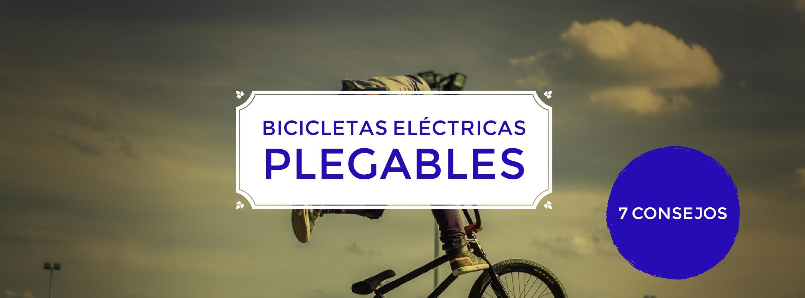 - Bicicletas eléctricas plegables