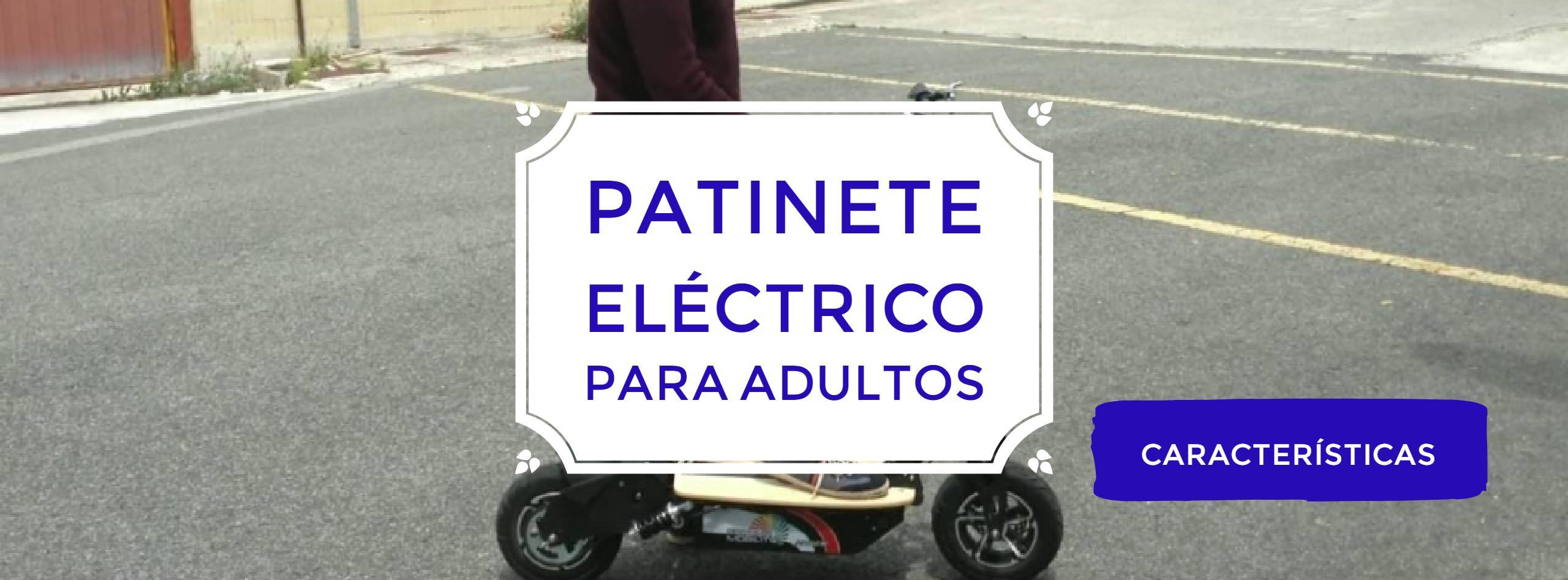 - Patinetes eléctricos para adultos